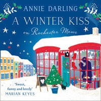 A Winter Kiss on Rochester Mews - Annie Darling