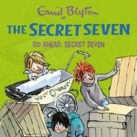 Go Ahead, Secret Seven - Enid Blyton