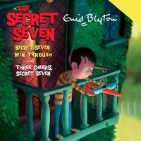 Secret Seven Win Through & Three Cheers Secret Seven - Enid Blyton