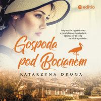 Gospoda pod Bocianem - Katarzyna Droga