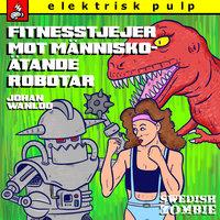 Fitnesstjejer mot människoätande robotar - Johan Wanloo