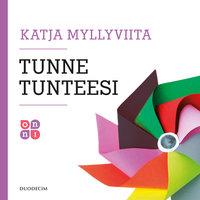 Tunne tunteesi 11: Pelko - E11 - Katja Myllyviita