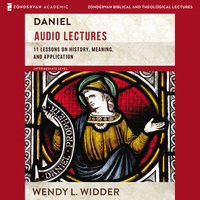 Daniel: Audio Lectures - Wendy L. Widder