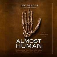 Almost Human - Lee Berger, John Hawks