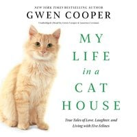 My Life in a Cat House - Gwen Cooper