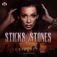 Sticks and Stones - Eric Pete