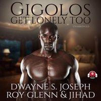 Gigolos Get Lonely Too - Dwayne S. Joseph, Roy Glenn, Jihad