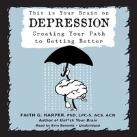 This Is Your Brain on Depression - Faith G. Harper