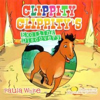 Clippity Clippity's Exciting Discovery - Paula J White