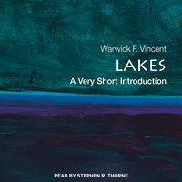 Lakes: A Very Short Introduction - Warwick F. Vincent