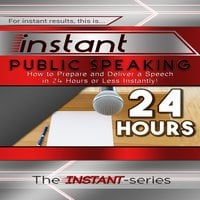 Instant Public Speaking - The INSTANT-Series