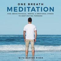 One Breath Meditation - Damien Rider