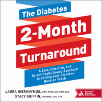 The Diabetes 2-Month Turnaround - Stacy Griffin, Laura Hieronymus