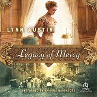 Legacy of Mercy - Lynn Austin