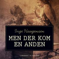 Men der kom en anden - Inge Haagensen