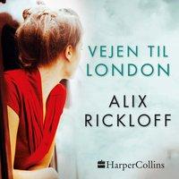 Vejen til London - Alix Rickloff
