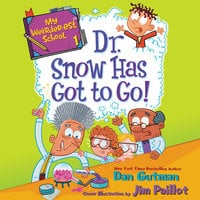 My Weirder-est School #1: Dr. Snow Has Got to Go! - Dan Gutman