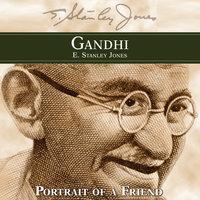 Gandhi - E. Stanley Jones