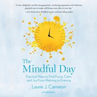 The Mindful Day - Laurie J. Cameron