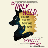 The Holy Wild - Danielle Dulsky