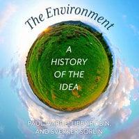 The Environment - Sverker Sörlin, Libby Robin, Paul Warde