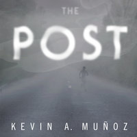 The Post - Kevin A. Munoz