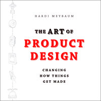 The Art of Product Design - Hardi Meybaum