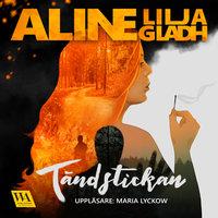 Tändstickan - Aline Lilja Gladh