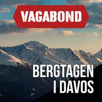 Bergtagen i Davos - Per J. Andersson, Vagabond