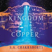 The Kingdom of Copper - S.A. Chakraborty