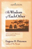 The Wisdom of Each Other - Eugene H. Peterson