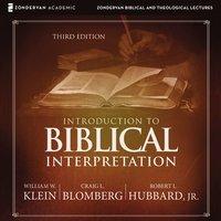 Introduction to Biblical Interpretation: Audio Lectures - William W. Klein, Craig L. Blomberg, Robert L. Hubbard, Jr.