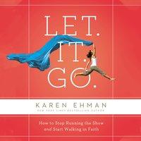 Let. It. Go. - Karen Ehman