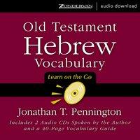 Old Testament Hebrew Vocabulary - Jonathan T. Pennington