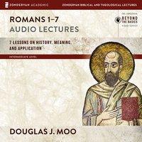 Romans 1-7: Audio Lectures - Douglas J. Moo