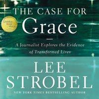 The Case for Grace - Lee Strobel