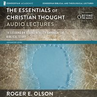 The Essentials of Christian Thought: Audio Lectures - Roger E. Olson