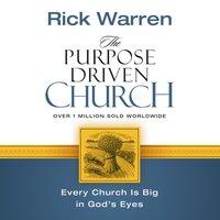 The Purpose Driven Church - Rick Warren