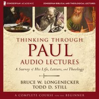 Thinking through Paul: Audio Lectures - Bruce W. Longenecker, Todd D. Still
