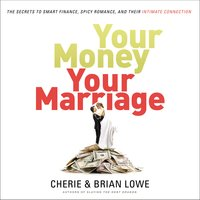 Your Money, Your Marriage - Cherie Lowe, Brian Lowe