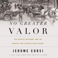 No Greater Valor - Jerome Corsi