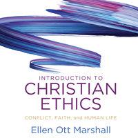 Introduction to Christian Ethics - Ellen Ott Marhsall