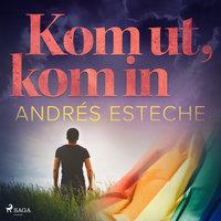 Kom ut, kom in - Andrés Esteche