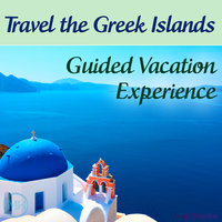 Travel the Greek Islands - Guided Vacation Experience - Joel Thielke