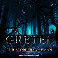 Gretel - Christopher Coleman