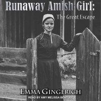 Runaway Amish Girl - Emma Gingerich