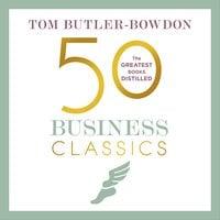50 Business Classics - Tom Butler-Bowdon