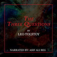 The Three Questions - Leo Tolstoy