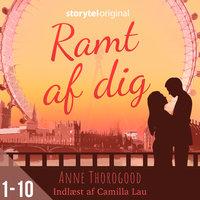 Ramt af dig - Anne Thorogood