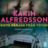 Sista färjan från Ystad - Karin Alfredsson